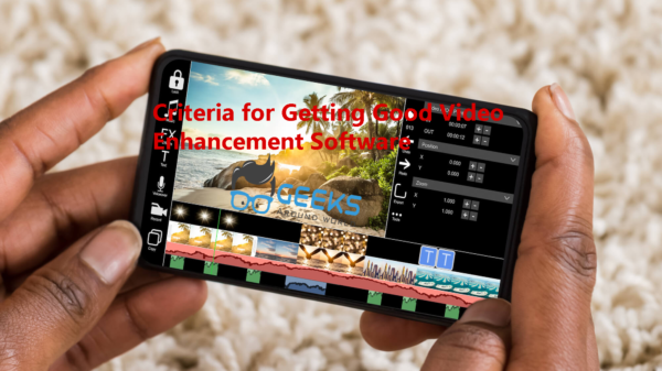 Criteria for Getting Good Video Enhancement Software