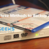 The Three Methods to Backup a DVD