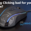 Is drag Clicking bad for your mouse?