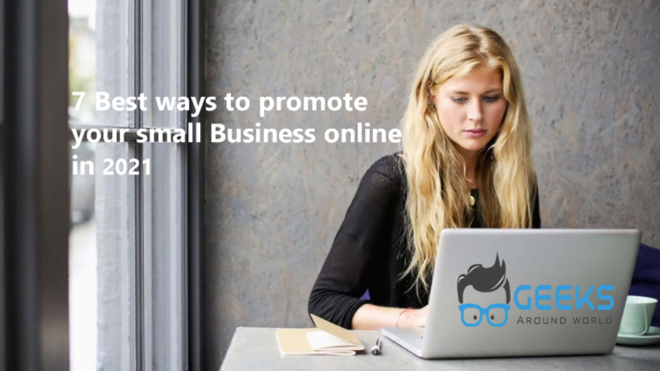 7 Best ways to promote your small Business online in 2021